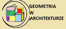 """II Międzyszkolny Konkurs Matematyczny """"Geometria w Architekturze"""""""